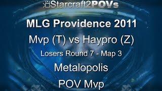 SC2 WoL - MLG Providence 2011 - Mvp vs HayprO - LR7 - Map 3 - Metalopolis - Mvp