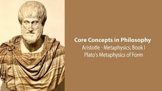 Aristotle, Metaphysics, bk. 1 | Plato's Metaphysics of Form | Philosophy Core Concepts