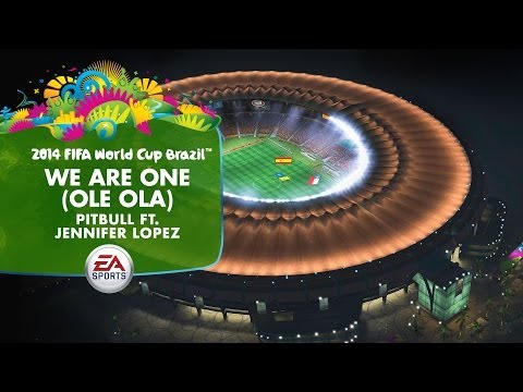 We Are One (Ole Ola) Pitbull & Jennifer Lopez - Canzone ufficiale EA SPORTS Mondiali FIFA 2014