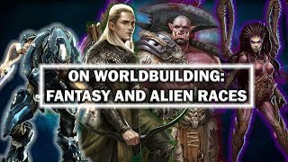 On Worldbuilding: Fantasy and Alien Races!