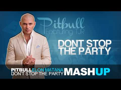 Baixar Pitbull ft.TJR - Don't Stop The Party (Elon Matana Mash-Up)