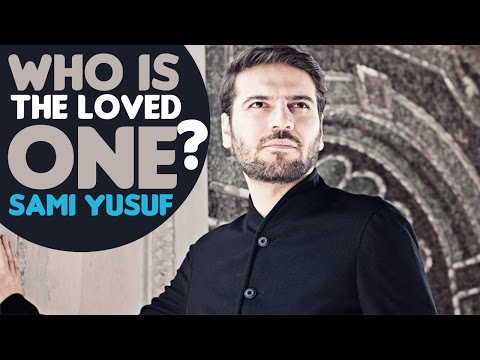 Sami Yusuf - Who Is The Loved One?
