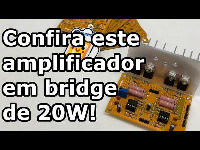VEJA ESTE EXCELENTE AMPLIFICADOR EM BRIDGE DE 20W!