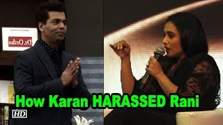 Rani Mukerji OPENS how Karan Johar HARASSED her!..