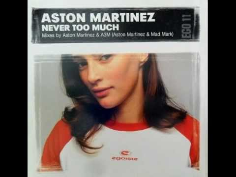 Aston Martinez feat. Richard Anthony Davies-Never Too Much (Club Mix)