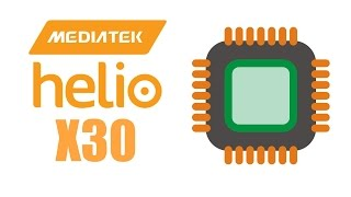 Helio X30 Deca-Core - The Fastest Smartphone Processor EVER!