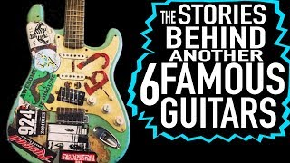The Stories Behind Another 6 Famous Guitars