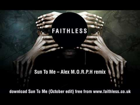 Faithless - Sun To Me - Alex M.O.R.P.H. remix