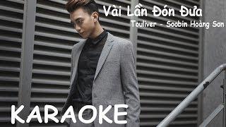 【Karaoke】Vài Lần Đón Đưa -  Soobin Hoàng Sơn