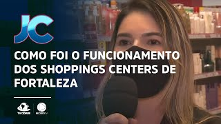 Como foi o funcionamento dos shoppings centers de Fortaleza