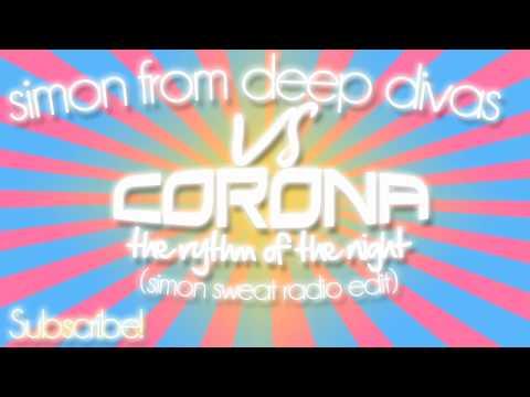 The Rhythm of the Night (Club Radio Edit) [Simon from Deep Divas vs. Corona]