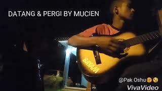 Datang & Pergi By Mucien // ORIGINAL