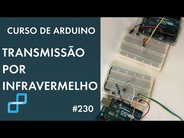 TRANSMISSÃO DE DADOS POR INFRAVERMELHO | Curso de Arduino #230