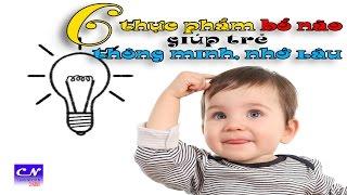 6 Thực phẩm bổ não giúp trẻ thông minh và nhớ lâu