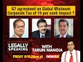 Legally Speaking : G7 agreement on Global minimum corporate tax of 15 per cent: Impact ?