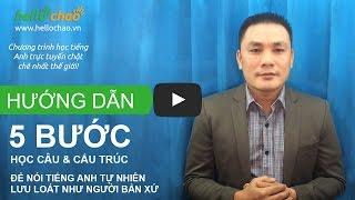 5 bước học câu để luyện nói tiếng Anh như người bản xứ - HelloChaoTV