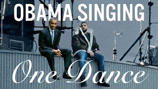Barack Obama Singing One Dance by Drake