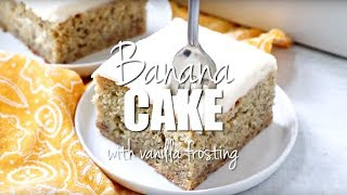 How to make: Banana Cake with Vanilla Frosting