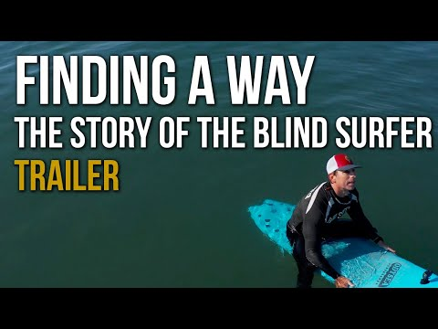 """""""Finding a Way"""" Blind Surfer Documentary - Official Trailer"""