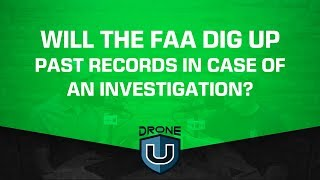 Will the FAA Dig up past Records in Case of an Investigation?