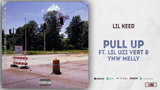 Lil Keed - Pull Up Ft. Lil Uzi Vert & YNW Melly (Long Live Mexico)