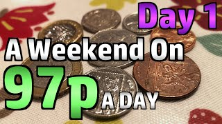 A Weekend On 97p Per Day - Limited Budget Food Challenge - Day 1