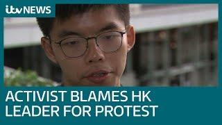 Activist Joshua Wong blames Hong Kong leader Carrie Lam for protest crisis | ITV News
