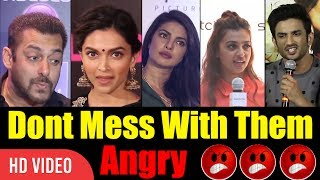 Don't Mess With These People   Bollywood Angry Reaction On Media   Angry Bollywood