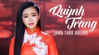 Thiên Thần Bolero Quỳnh Trang - Top 10 Bài Hát Làm Nên Tên Tuổi Của Quỳnh Trang 2018