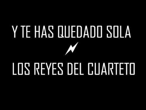 Y te has quedado sola - Los Reyes del Cuarteto