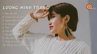 Những bài hát hay nhất của Lương Minh Trang 2018