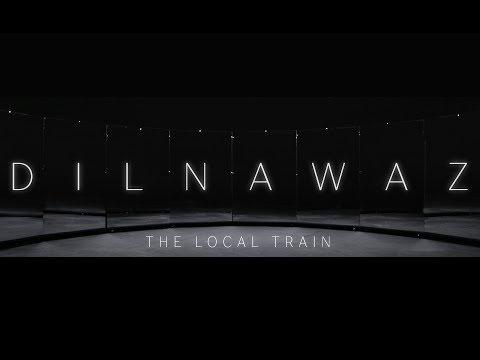 DILNAWAZ LYRICS - The Local Train | Vaaqif (2018)