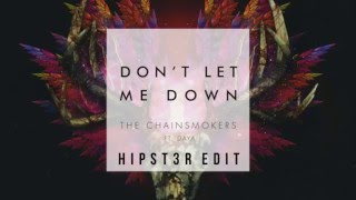 chillout-the-chainsmokers-dont-let-me-down-ft-daya-hipst3r-edit.jpg