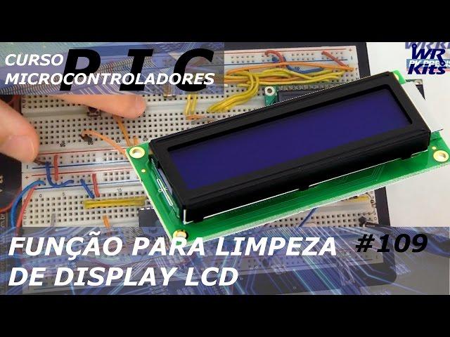 FUNÇÃO PARA LIMPEZA INTELIGENTE DE LCD | Curso de PIC #109
