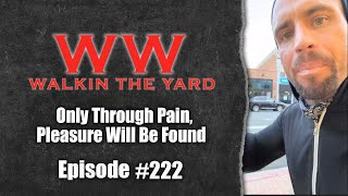 Only Through Pain, Pleasure Will Be Found | Wes Watson