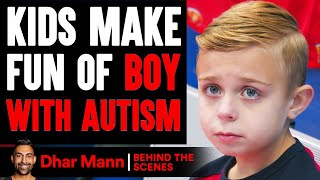 Kids MAKE FUN OF Boy With AUTISM (Behind The Scenes) | Dhar Mann Studios