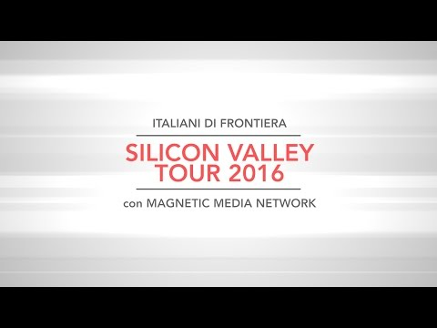 Italiani di Frontiera Silicon Valley Tour 2016 con MMN.it