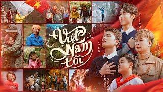 VIỆT NAM TÔI | K-ICM x JACK ft. TRUNG LƯƠNG x CHẤN QUỐC | OFFICIAL MV