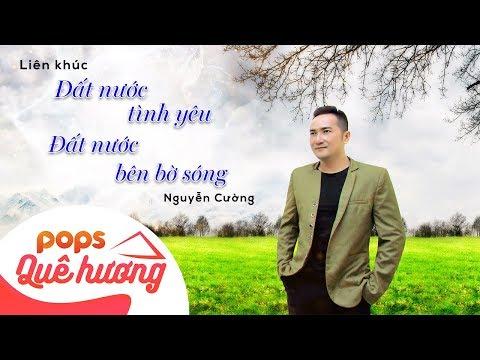 LK Đất Nước Tình Yêu - Đất Nước Bên Bờ Sóng | Nguyễn Cường