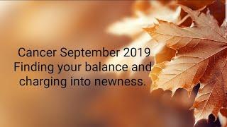 Cancer September 13-30 Full steam ahead!