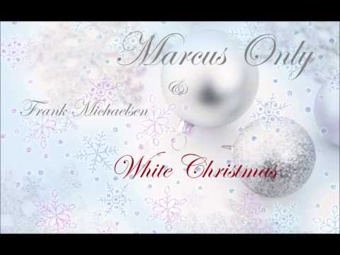 Marcus Only & Frank Michaelsen - White Christmas