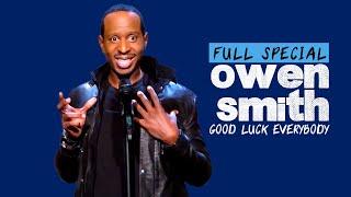 Owen Smith | #GoodLuckEverybody (Full Special)