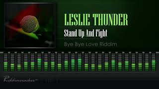 Leslie Thunder - Stand Up And Fight (Bye Bye Love | China Town Riddim) [HD]