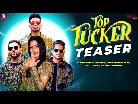 Top Tucker teaser ft. Rashmika Mandanna, Badshah, Yuvan Shankar Raja