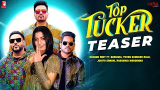 Top Tucker Uchana Amit Jonita Gandhi Ft Badshah