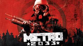 Metro 2033 [OST] #12 - Propaganda Tune