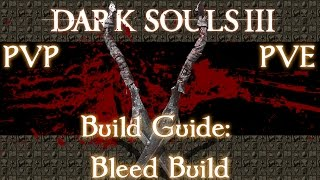 Dark Souls 3 Bleed Build Guide | PVP build | Luck, Dexterity and strength build