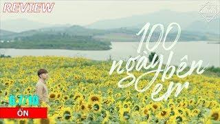 Review phim 100 Ngày Bên Em: phim Việt sến súa kiểu Hàn Quốc - Khen Phim