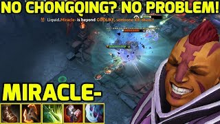MIRACLE- ANTI-MAGE  - NO CHONGQING? NO PROBLEM ILL DESTROY PUBS!