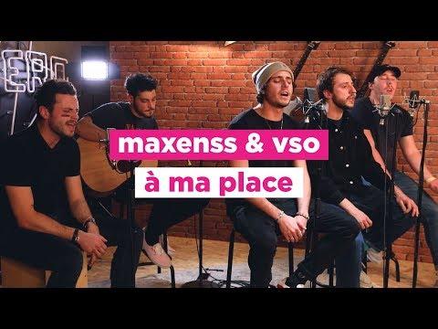Maxenss & VSO - À ma place